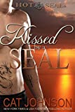 Kissed by a SEAL: Hot SEALs (Hot SEALs series Book 4)