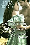 Mail Order Bride: Westward Fortune: A Clean Historical Mail Order Bride Romance Novel (Montana Mail Order Brides Book 5)