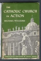 The Catholic Church in Action by Michael…