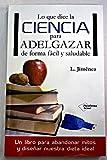 img - for Lo que dice la ciencia para adelgazar de forma f cil y saludable book / textbook / text book