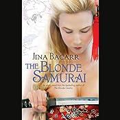 The Blonde Samurai | [Jina Bacarr]