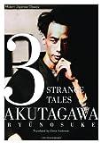 3 Strange Tales (Modern Japanese Classics) (1935548123) by Akutagawa, Ryunosuke