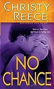 No Chance: A Last Chance Rescue Novel | Christy Reece