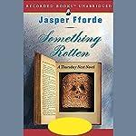 Something Rotten: A Thursday Next Novel | Jasper Fforde