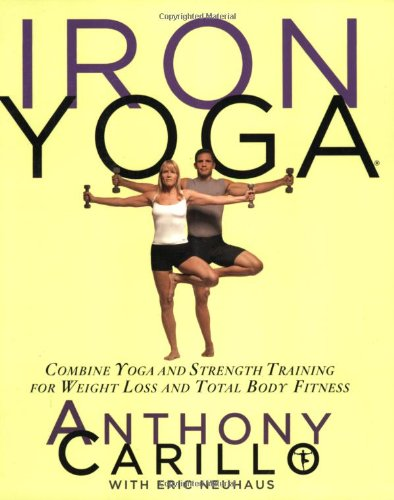 Iron Yoga: Combine Yoga And Strength Training For Weight Loss And Total Body Fitness front-442053
