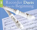 John Pitts Recorder Duets from the Beginning: Bk. 3