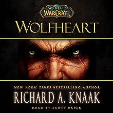 World of Warcraft: Wolfheart Audiobook by Richard A. Knaak Narrated by Scott Brick