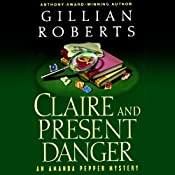 Claire and Present Danger: An Amanda Pepper Mystery, Book 11 | [Gillian Roberts]