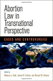 img - for Abortion Law in Transnational Perspective: Cases and Controversies (Pennsylvania Studies in Human Rights) book / textbook / text book