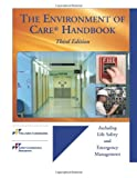img - for The Environment of Care Handbook, Third Edition book / textbook / text book
