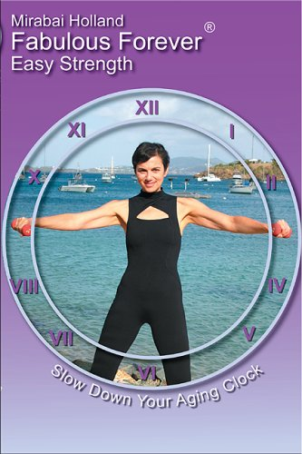 Fabulous Forever Easy Strength Slow down your aging clock