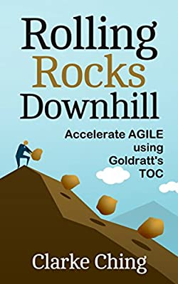 Rolling Rocks Downhill: Accelerate Agile using Goldratt's TOC