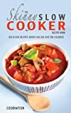 CookNation The Skinny Slow Cooker Recipe Book: Delicious Recipes Under 300. 400 And 500 Calories: 1 (Kitchen Collection) by CookNation ( 2013 ) Paperback