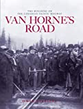 Van Hornes Road: The Building of the Canadian Pacific Railway (Railfare Books (Fifth House))