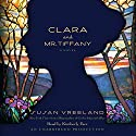 Clara and Mr. Tiffany: A Novel (       UNABRIDGED) by Susan Vreeland Narrated by Kimberly Farr