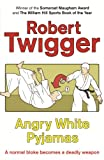 Robert Twigger Angry White Pyjamas: An Oxford Poet Trains with the Tokyo Riot Police