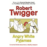 Angry White Pyjamas: An Oxford Poet Trains with the Tokyo Riot Policeby Robert Twigger
