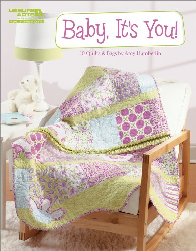 Leisure Arts Baby, It'S You! 10 Quilts And Bags Book front-941753
