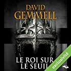 Le Roi sur le Seuil | Livre audio Auteur(s) : David Gemmell Narrateur(s) : Nicolas Planchais