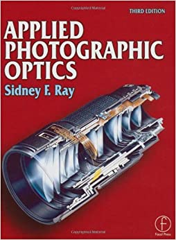 Applied Photographic Optics: Sidney Ray: 9780240515403