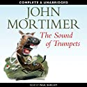 The Sound of Trumpets (       UNABRIDGED) by John Mortimer Narrated by Paul Shelley