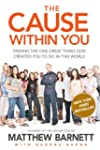 The Cause Within You: Finding the One...
