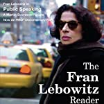 The Fran Lebowitz Reader | Fran Lebowitz