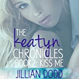 img - for Kiss Me: The Keatyn Chronicles, Book 2 book / textbook / text book