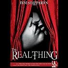 The Real Thing Hörspiel von Tom Stoppard Gesprochen von: Andrea Bowen, Matt Gaydos, Carolyn Seymour, Simon Templeman, Douglas Weston, Joanne Whalley, Matthew Wolf
