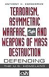 img - for Terrorism, Asymmetric Warfare, and Weapons of Mass Destruction: Defending the U.S. Homeland (Praeger Security International) book / textbook / text book