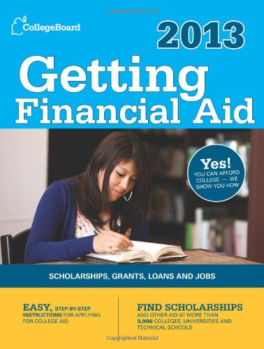 Getting Financial Aid 2013 (College Board Guide To Getting Financial Aid)