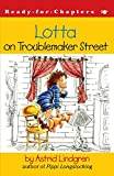 img - for Lotta on Troublemaker Street book / textbook / text book