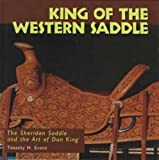 img - for King of the Western Saddle: The Sheridan Saddle and the Art of Don King (Folk Art and Artists) book / textbook / text book