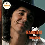 echange, troc Gato Barbieri - The Impulse Story: Gato Barbieri