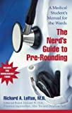The Nerd's Guide to Pre-Rounding: A Medical Student's Manual to the Wards