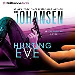 Hunting Eve: An Eve Duncan Forensics Thriller, Book 17 (       ABRIDGED) by Iris Johansen Narrated by Elisabeth Rodgers