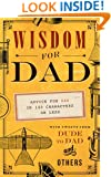 Wisdom for Dad: Advice for Dad In 140 Characters or Less