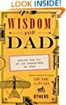 Wisdom for Dad: Advice for Dad In 140...