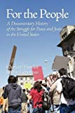 Charles Howlett For the People: A Documentary History of the Struggle for Peace and Justice in the United States (PB)
