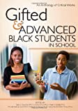 img - for Gifted and Advanced Black Students in School: An Anthology of Critical Works book / textbook / text book