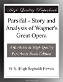 img - for Parsifal - Story and Analysis of Wagner's Great Opera book / textbook / text book