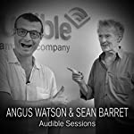 Angus Watson and Sean Barret: Audible Sessions: FREE Exclusive interview | Elise Italiaander