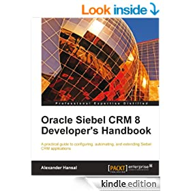 Oracle Siebel CRM 8 Developer's Handbook
