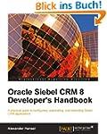 Oracle Siebel CRM 8 Developer's Handbook