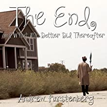 The End, and What Mr. Dottier Did Thereafter (       UNABRIDGED) by Andrew Furstenberg Narrated by Michael Stanton