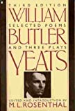Selected Poems and Three Plays of William Butler Yeats (0020715609) by William Butler Yeats