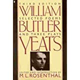 Selected Poems and Three Plays of William Butler Yeatsby W.B. Yeats