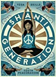 Shanti Generation: Yoga Skills for Youth Peacemakers - Ages 7-16