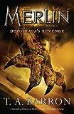 Doomraga's Revenge: Book 7 (Merlin) (0142419257) by Barron, T. A.