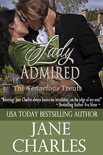 Lady Admired (Tenacious Trents Book 10)